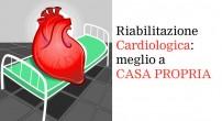 Riabilitazione Cardiologica: Meglio a Domicilio